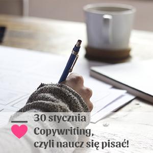 2018-01-30 Copywriting, czyli naucz się pisać, człowieku!
