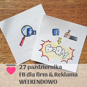 2018-10-27 Facebook dla firm & Reklama na Facebooku WEEKENDOWO